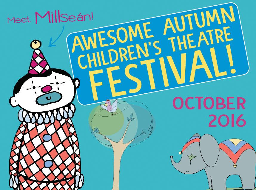 Children's Theatre Festival at dlr Mill Theatre
